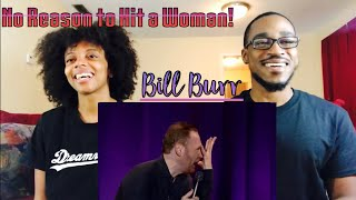 Bill Burr No Reason to Hit a Woman! (ThCeReaction)
