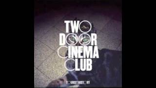Two Door Cinema Club   What You Know (lightsoverla Club Mix)