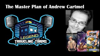 The Master Plan of Andrew Cartmel: Legend of the Traveling Tardis on HWWS WebTV