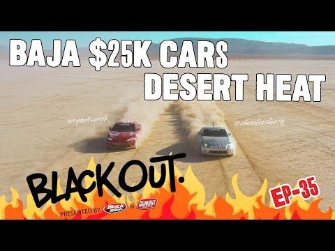 BlackOut2.0 - Ep35 - Baja $25k Car Desert Heat