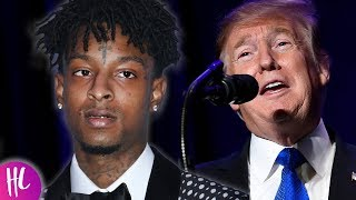 21 Savage Getting Deported Because Of Trump? | Hollywoodlife