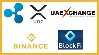 UAE Exchange Ripple Live 2019 - Binance CEO XRP - Fidelity & Galaxy Digital Invest in BlockFi