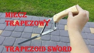 Trapezowy Miecz / Trapezoid sword