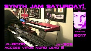 Synth Jam Saturday! Access Virus Nord Lead 2 JP-8000 JX-305 Synthesizer Rik Marston