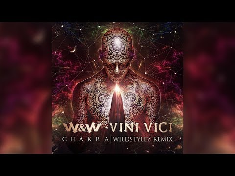W&W x Vini Vici  -  Chakra (Wildstylez Remix) (Official Video)