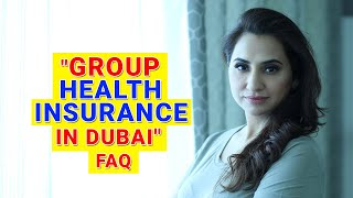 Group Health Insurance In UAE, Things You Must Know.