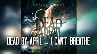 Dead By April - I Can't Breathe (Audio)