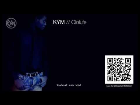Kym Ololufe with lyrics