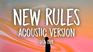 Dua Lipa   New Rules (Acoustic Version) Lyrics