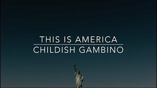 This is America - Childish Gambino (Lyrics)
