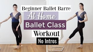 NO INTROS Beginner Ballet Barre | Kathryn Morgan