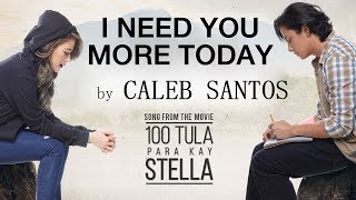 Caleb Santos - I Need You More Today | 100 Tula Para Kay Stella (Official Lyric Video)