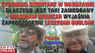 Żydowski cmentarz w Warszawie – dlaczego jest taki zaniedbany – Bolesław Szenicer i Leszek Bubel