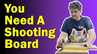 Why you need a SHOOTING BOARD and how to build one!