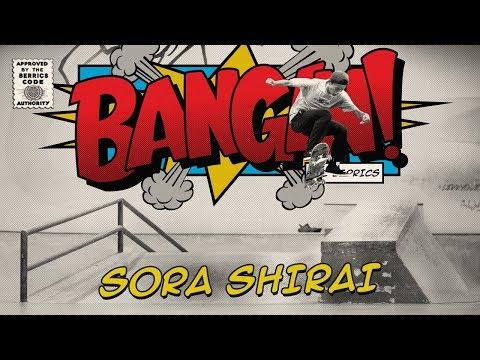Sora Shirai - Bangin!