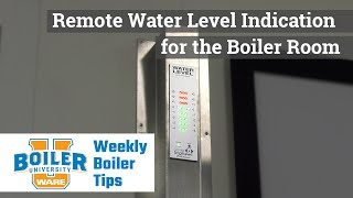 Remote Water Level Indication for the Boiler Room - Weekly Boiler Tips