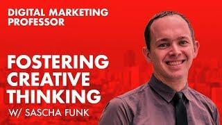 Digital Marketing Professor / Fostering Creative Thinking