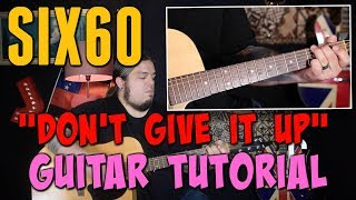 """""""Don't Give It Up""""   Six60 GUITAR TUTORIAL"""