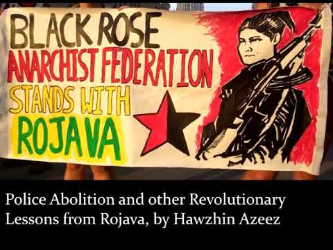 Police Abolition and Other Revolutionary Lessons from Rojava by Hawzhin Azeez