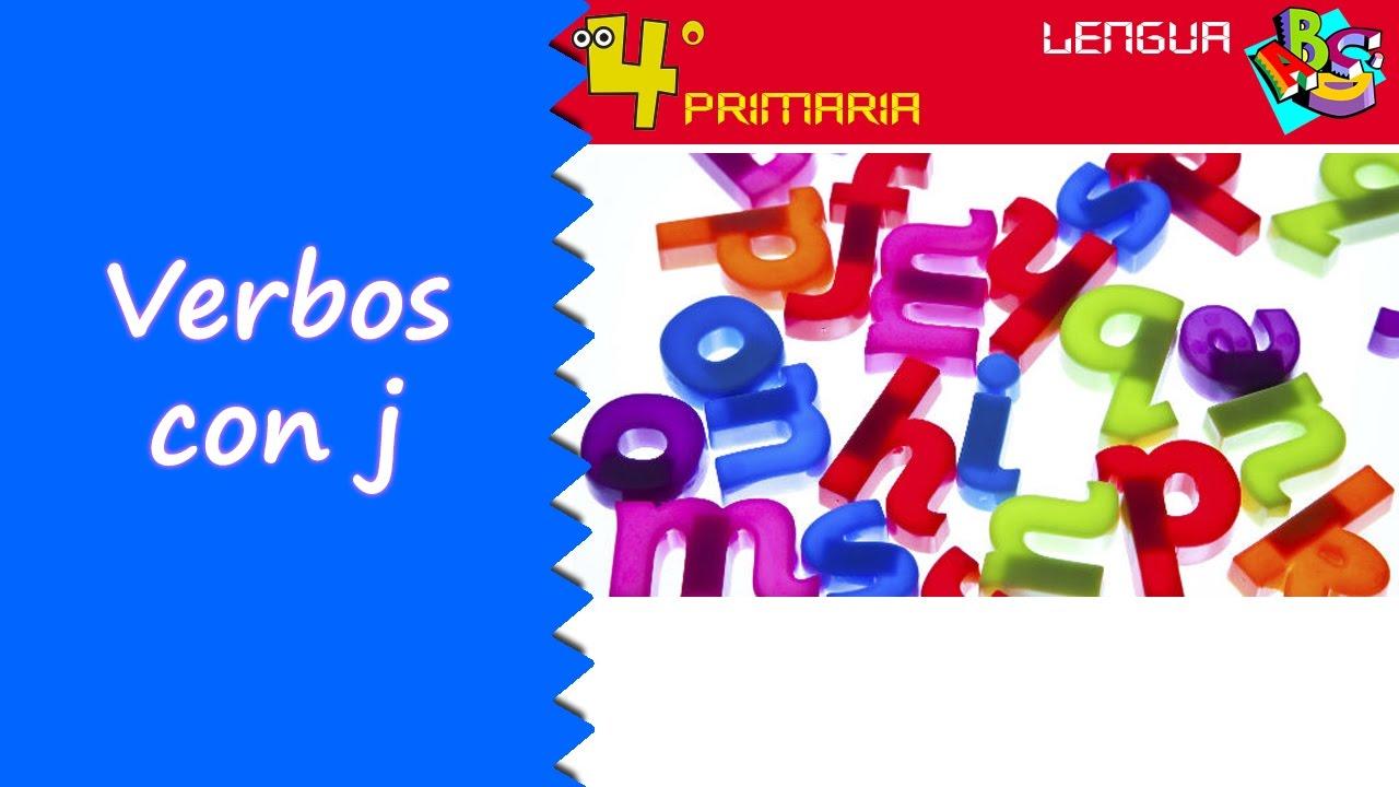 Lengua Castellana. 4º Primaria. Tema 7. Verbos con j