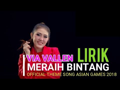 , title : 'Via Vallen - Lirik Meraih Bintang Official theme song Asian Games 2018'