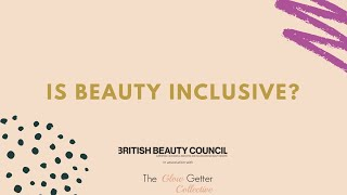 Webinar: Is Beauty Inclusive? in association with the Glow Getter Collective
