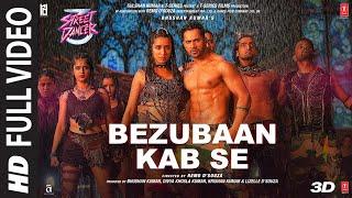 Full Song : Bezubaan Kab Se   Street Dancer 3D   Varun D   Siddharth B, Jubin N,Sachin-Jigar