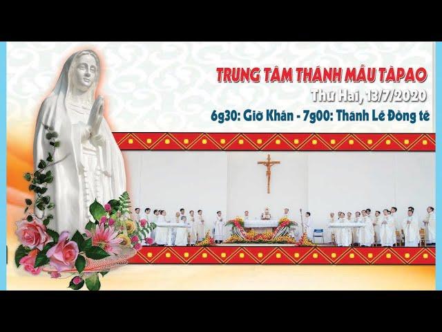 ĐỨC MẸ TÀPAO – THÁNH LỄ MỪNG ĐỨC MARIA LÀ NỮ TỲ CỦA THIÊN CHÚA  13.7.2020