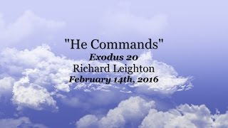 """""""He Commands"""" Exodus 3 - 2-14-16"""