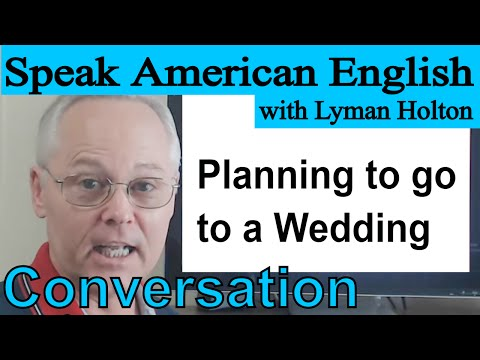 Download English Conversation - Planning to go to a Wedding - Video 51 Mp4 HD Video and MP3