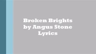 Broken Bright by Angus Stone lyrics