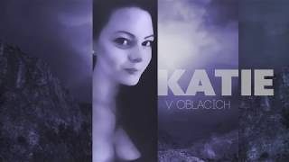 Video KATIE - V oblacích  (Official Original Song)