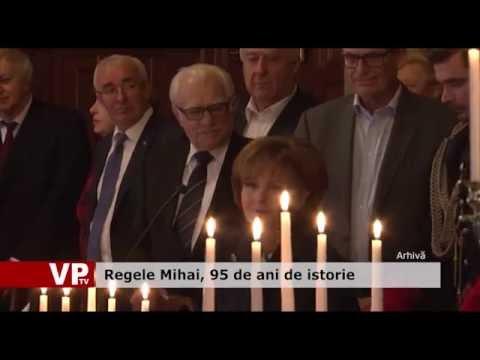 Regele Mihai, 95 de ani de istorie