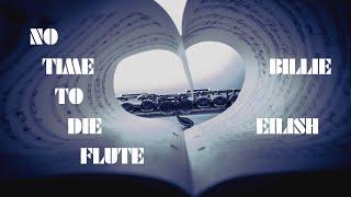 Billie Eilish - No Time To Die - Flute Sheet Music