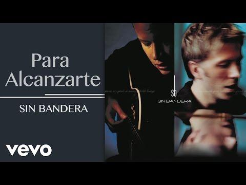 Sin Bandera - Para Alcanzarte (Cover Audio)