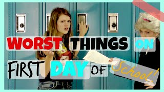 Worst Things That Could Happen On Your First Day Of School!