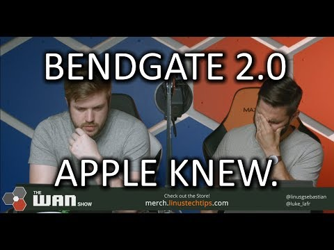 Apple KNEW their phones would bend! - WAN Show May.25 2018