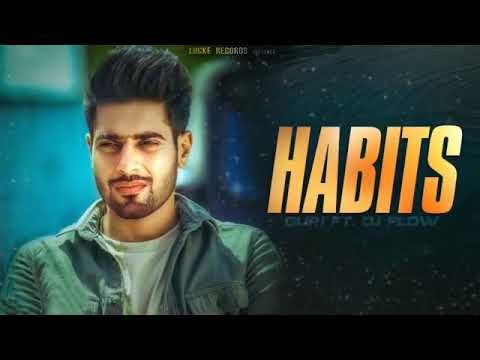 Habits Full Song Guri Dj Flow Albumb 26 New Punjabi Songs 2018