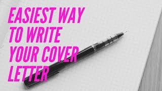 Easiest Way to Write Your Cover Letter