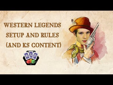 Western Legends Setup & Rules (and KS content)