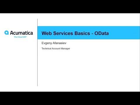 Acumatica Developer Webinar Series: Web Services Basics - OData