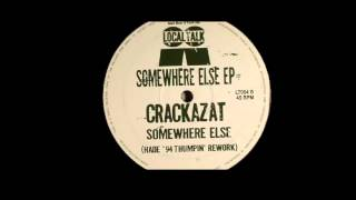 Crackazat - Somewhere Else (HADE 94' Thumpin' Rework)