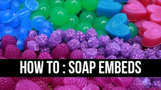 How to : Make Soap Embeds | Royalty Soaps