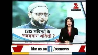 AIMIM President Asaduddin Owaisi offers legal help to ISIS suspect arrested by NIA from Hyderabad