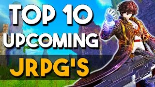 Top 10 Upcoming JRPG