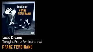 Lucid Dreams - Tonight: Franz Ferdinand [2009] - Franz Ferdinand