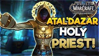 Atal'Dazar DUNGEON as Holy Priest! - Battle for AZEROTH ALPHA*