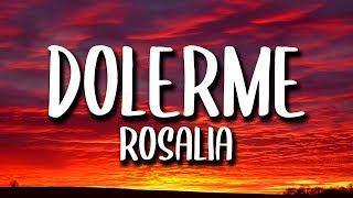 ROSALIA - Dolerme (Letra/Lyrics)