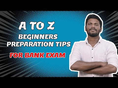 HOW TO PREPARE FOR BANK EXAMS ??   BEGINNERS ...
