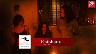 ASSISTANT MADAMS / SEASON 1 / EPISODE 7 / EPIPHANY